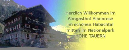 Herzlich Willkommen im Almgasthof Alpenrose im schönen Habachtal